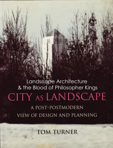 City as landscape, by Tom Turner, was published in 1996
