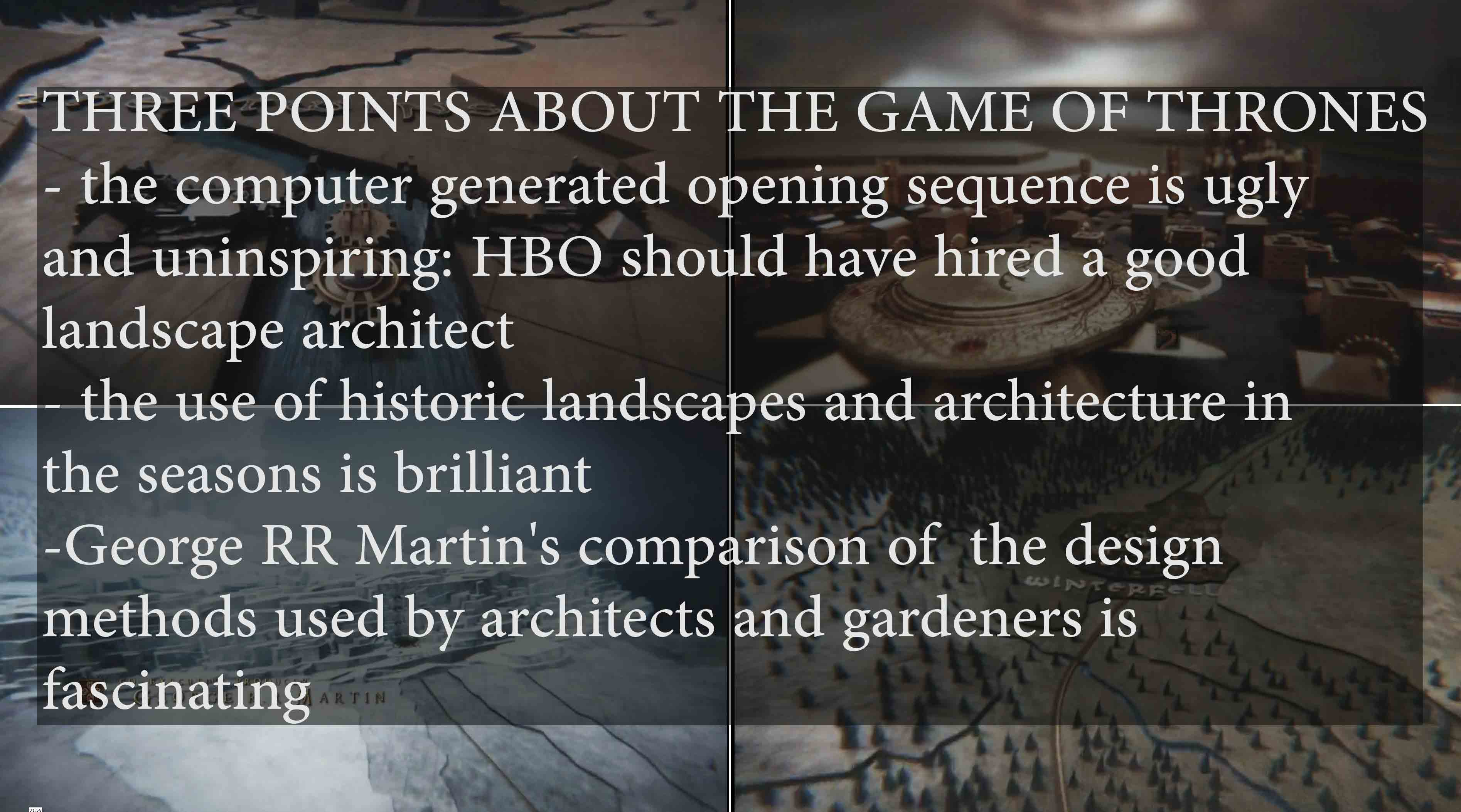 The opening sequence of each Game of Thrones episode needed better landscape architecture